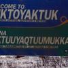 Welcome To Tuktoyaktuk