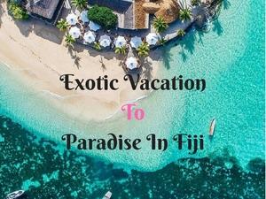 Exotic Vacation to Paradise in Fiji Photos